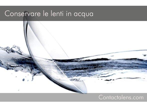 Si possono conservare le lenti a contatto in acqua?
